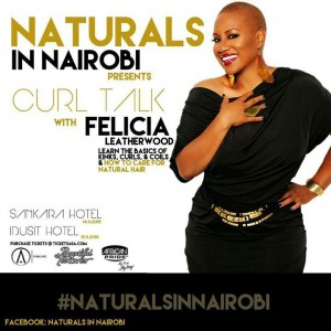 NATURALS IN NAIROBI presents Curl Talk with Felicia Leatherwood